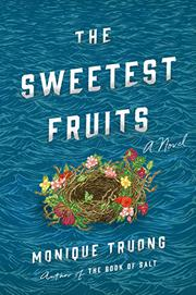 THE SWEETEST FRUITS by Monique Truong
