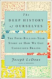 THE DEEP HISTORY OF OURSELVES by Joseph LeDoux