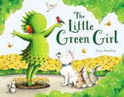 THE LITTLE GREEN GIRL by Lisa Anchin