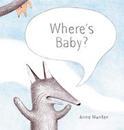 WHERE'S BABY? by Anne Hunter