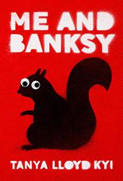 ME AND BANKSY by Tanya Lloyd Kyi