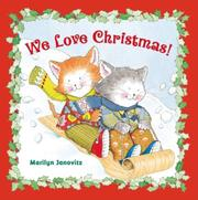 WE LOVE CHRISTMAS! by Marilyn Janovitz