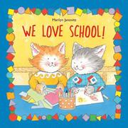 WE LOVE SCHOOL! by Marilyn Janovitz