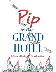 PIP IN THE GRAND HOTEL by Johannes Hucke