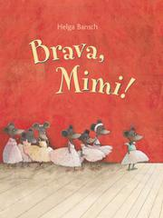BRAVA, MIMI! by Helga Bansch