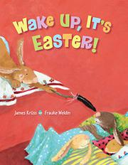 WAKE UP, IT'S EASTER by James Krüss