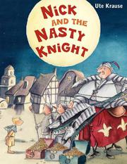 NICK AND THE NASTY KNIGHT by Ute Krause