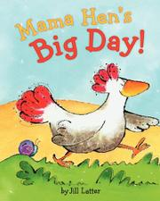 MAMA HEN'S BIG DAY by Jill Latter
