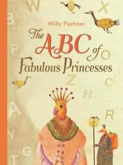 THE ABC OF FABULOUS PRINCESSES by Willy Puchner