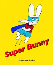 SUPER BUNNY by Stephanie Blake