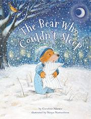 THE BEAR WHO COULDN'T SLEEP by Caroline Nastro