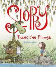 SLOPPY TAKES THE PLUNGE by Sean Julian