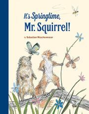 IT'S SPRINGTIME, MR. SQUIRREL by Sebastian Meschenmoser