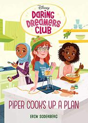 PIPER COOKS UP A PLAN by Erin Soderberg