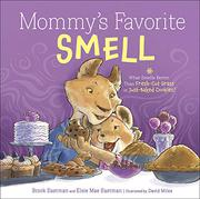 MOMMY'S FAVORITE SMELL by Brock Eastman