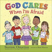 GOD CARES WHEN I'M AFRAID by Stormie Omartian