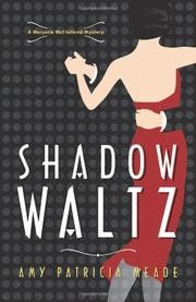 SHADOW WALTZ by Amy Patricia Meade