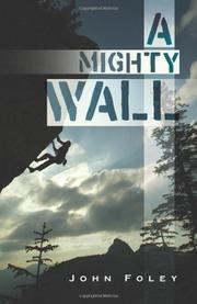 A MIGHTY WALL by John Foley