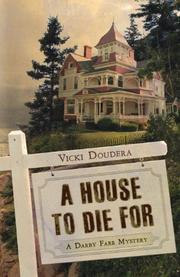 A HOUSE TO DIE FOR by Vicki Doudera