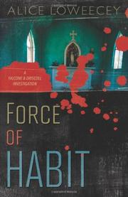 FORCE OF HABIT by Alice Loweecey