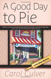A GOOD DAY TO PIE by Carol Culver