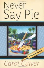 NEVER SAY PIE by Carol Culver