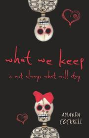 Cover art for WHAT WE KEEP IS NOT ALWAYS WHAT WILL STAY