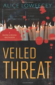 VEILED THREAT by Alice Loweecey