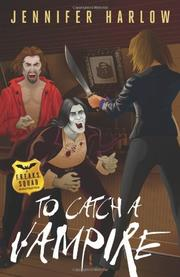 TO CATCH A VAMPIRE by Jennifer Harlow