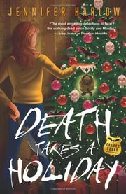 DEATH TAKES A HOLIDAY by Jennifer Harlow