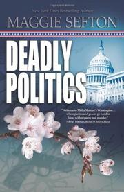 DEADLY POLITICS by Maggie Sefton