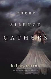 WHERE SILENCE GATHERS by Kelsey Sutton