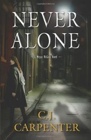 NEVER ALONE by C.J. Carpenter