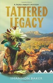 TATTERED LEGACY by Shannon Baker