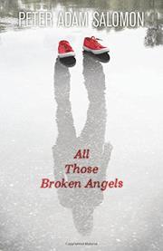 ALL THOSE BROKEN ANGELS by Peter Adam Salomon
