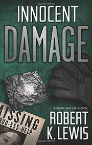 INNOCENT DAMAGE by Robert K. Lewis