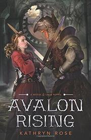 AVALON RISING by Kathryn Rose