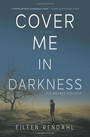 COVER ME IN DARKNESS by Eileen Rendahl