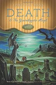DEATH & THE GRAVEDIGGER'S ANGEL by Loretta Ross