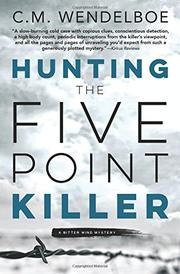 HUNTING THE FIVE POINT KILLER  by C.M.  Wendelboe