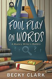 FOUL PLAY ON WORDS  by Becky  Clark