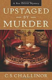 UPSTAGED BY MURDER by C.S. Challinor