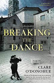 BREAKING THE DANCE  by Clare O'Donohue