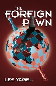 THE FOREIGN PAWN by Lee Yagel