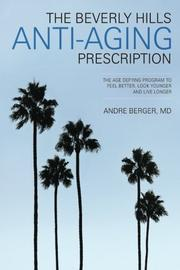 The Beverly Hills Anti-Aging Prescription by Andre Berger