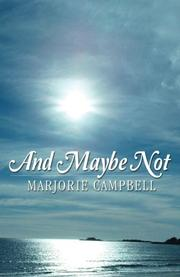 And Maybe Not by Marjorie Campbell