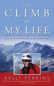 THE CLIMB OF MY LIFE by Kelly Perkins