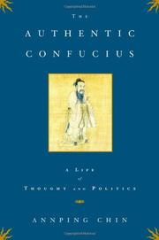 THE AUTHENTIC CONFUCIUS by Annping Chin