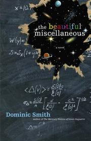THE BEAUTIFUL MISCELLANEOUS by Dominic Smith