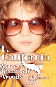 I, CALIFORNIA by Stacey Grenrock Woods
